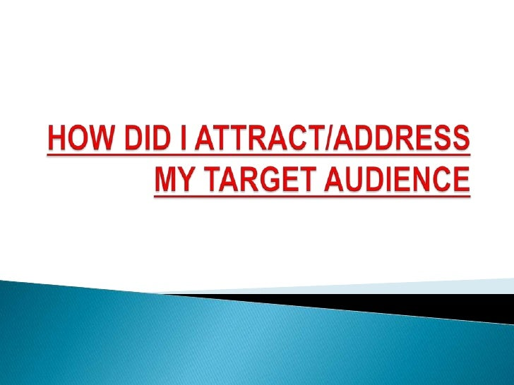    My target audience would dominantly be middle class. As a    result someone who goes to the movies on regularly on a  ...