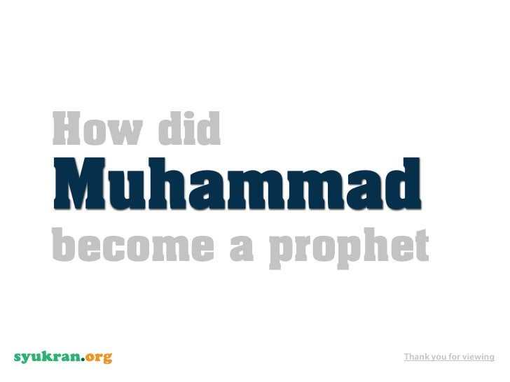 How did Muhammad become a prophet                Thank you for viewing