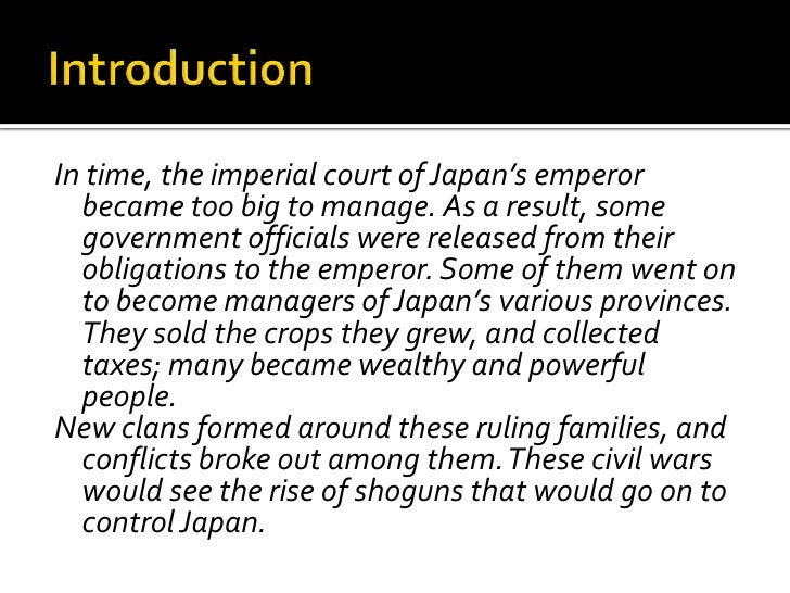  Civil war between various clans was common The clans Minamoto and Taira were the most  important clans at the emperors ...
