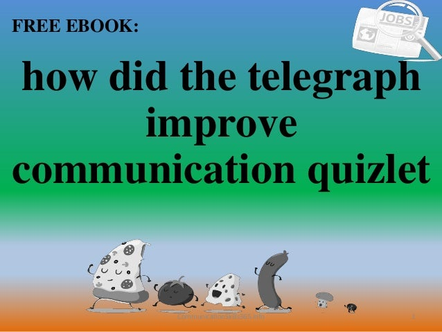 How did the telegraph improve communication quizlet pdf free