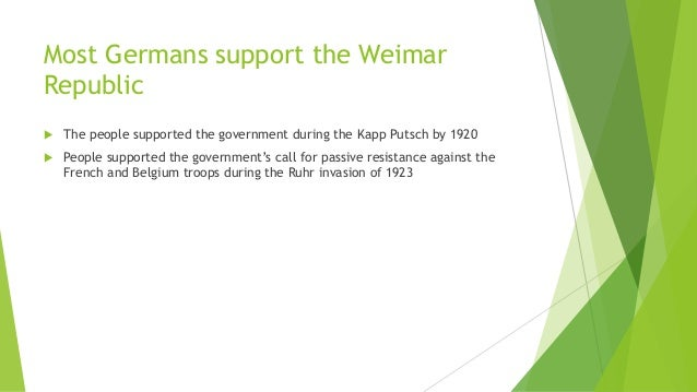 how far did the weimar republic The weimar republic it faced a lot of serious problems it only just survived your task will be to examine these problems and decide which was the most threatening discuss the weimar constitution why did germany need a new government in 1918 1 fh the president • elected every seven years.