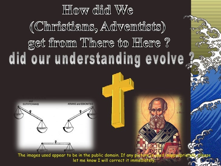 did our understanding evolve ? The images used appear to be in the public domain. If any picture is used inappropriately, ...