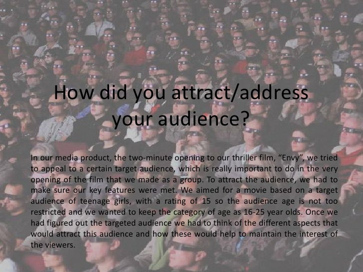 "How did you attract/address           your audience?In our media product, the two-minute opening to our thriller film, ""En..."