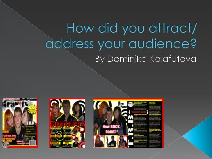 How did you attract/ address your audience?<br />By Dominika Kalafutova <br />