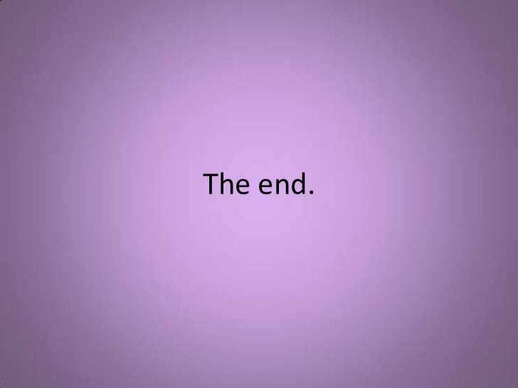 The end.<br />