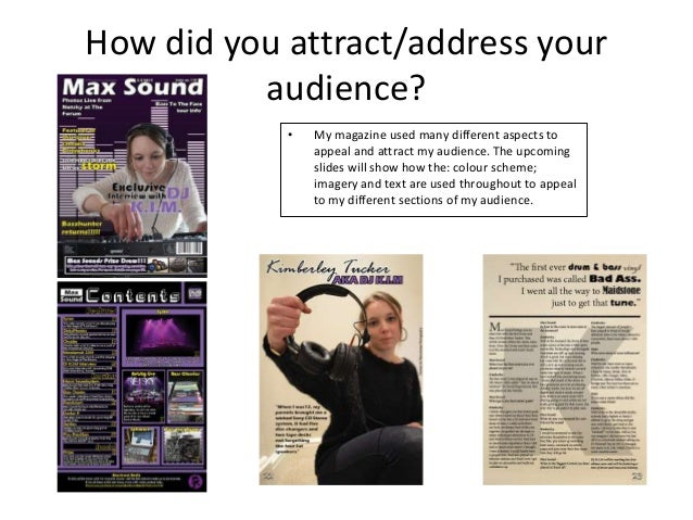 How did you attract/address youraudience?• My magazine used many different aspects toappeal and attract my audience. The u...