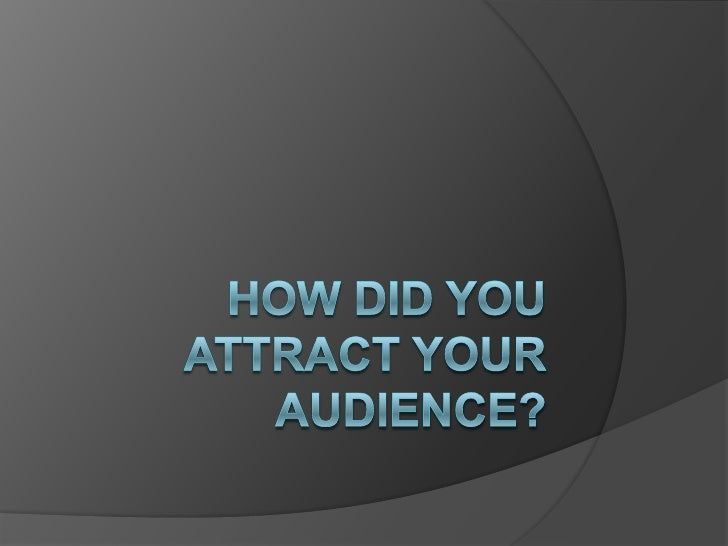 Target Audience The age range of my target audience  will be 14-25 because this genre of  music is what will appeal most ...