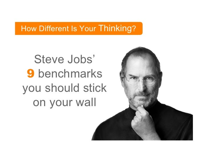 How Different Is Your Thinking?  Steve Jobs' 9 benchmarksyou should stick  on your wall