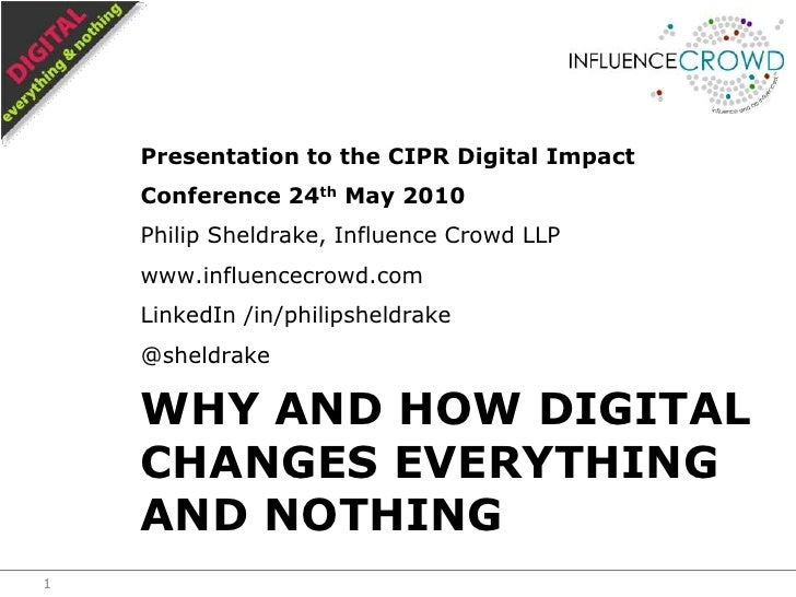 Presentation to the CIPR Digital Impact Conference 24th May 2010<br />Philip Sheldrake, Influence Crowd LLP<br />www.influ...