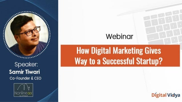 How Digital Marketing Gives Way to a Successful Startup? For Skilled Professionals