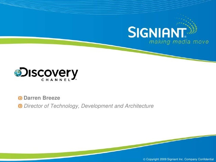 Discovery Channel<br /> Darren Breeze<br /> Director of Technology, Development and Architecture<br />