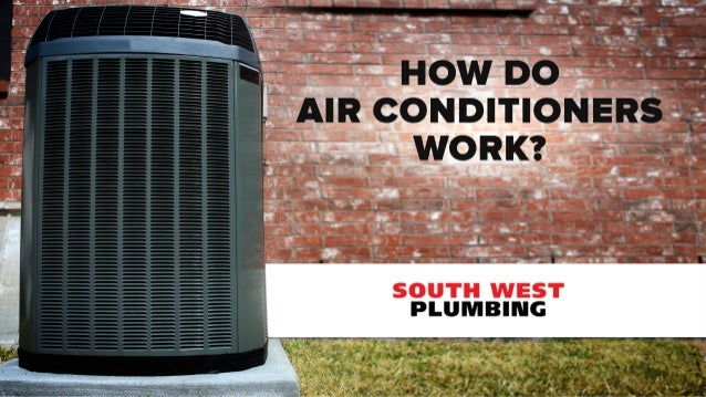How do air conditioners work for How does plumbing work