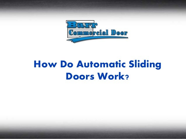 How Do Automatic Sliding Doors Work