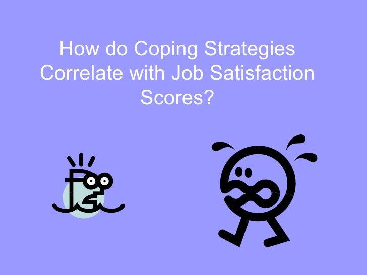 How do Coping Strategies Correlate with Job Satisfaction Scores?
