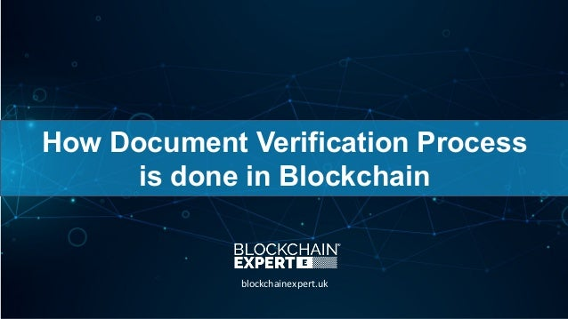 How Document Verification Process is done in Blockchain blockchainexpert.uk