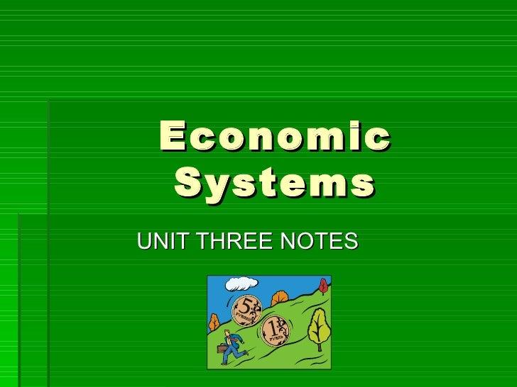 Economic Systems UNIT THREE NOTES