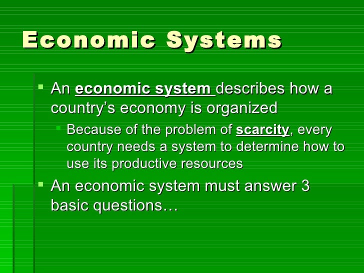 kinds of economic system Please check your text materials for four kinds of economic systems you may be looking for capitalism, socialism, communism, and bartering this site lists dozens of.