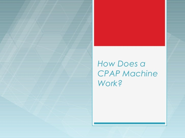 How Does aCPAP MachineWork?