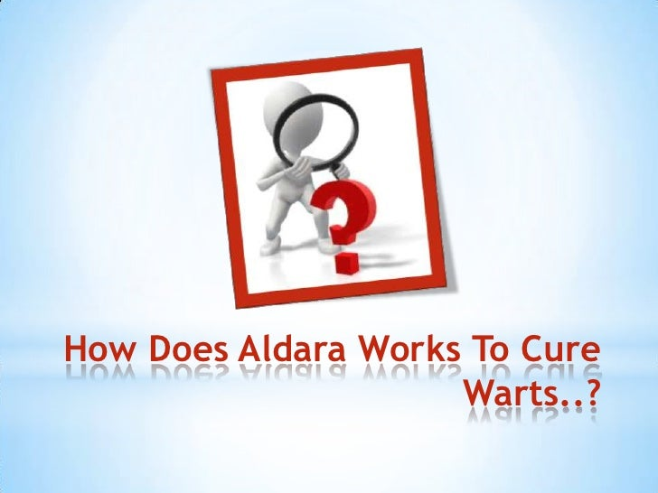 How Does Aldara Works To Cure                     Warts..?