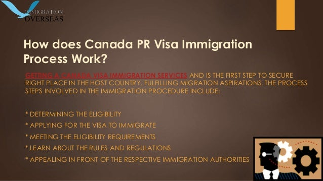 How does Canada PR Visa Immigration Process Work? GETTING A CANADA VISA IMMIGRATION SERVICES AND IS THE FIRST STEP TO SECU...