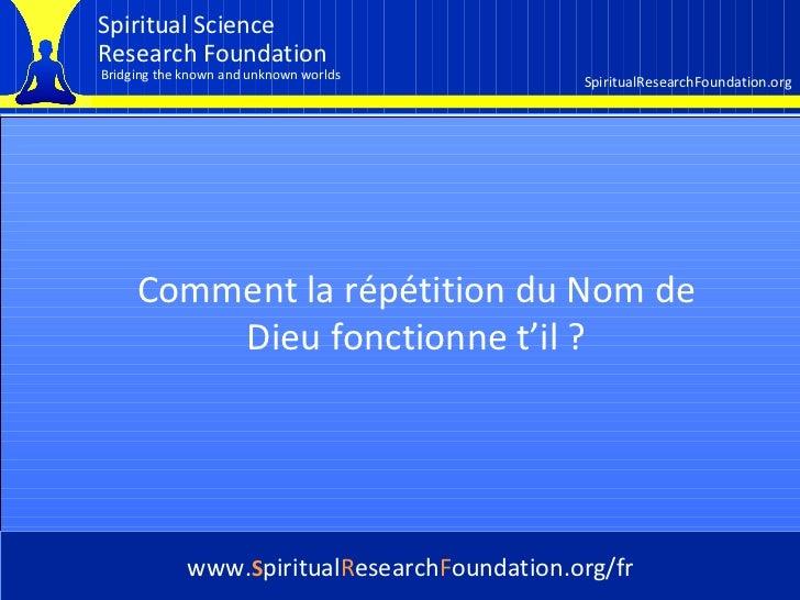 Cover Comment la répétition du Nom de Dieu fonctionne t'il ? www. S piritual R esearch F oundation.org/fr