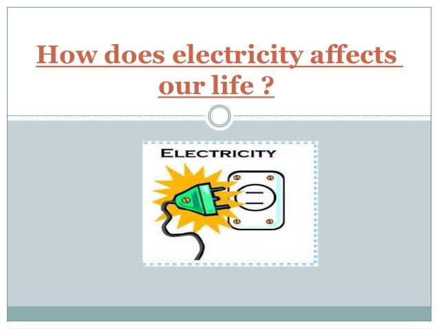 how electrostatics influence our lives essay How does electricity affects our life how to use electricity safely there are certain materials that can affect the flow of the electricity in our lives.