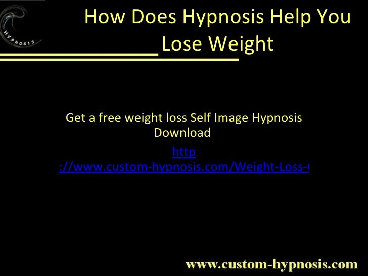 How Does Hypnosis Help You Lose Weight Get a free weight loss Self Image Hypnosis Download  http ://www.custom-hypnosis.co...