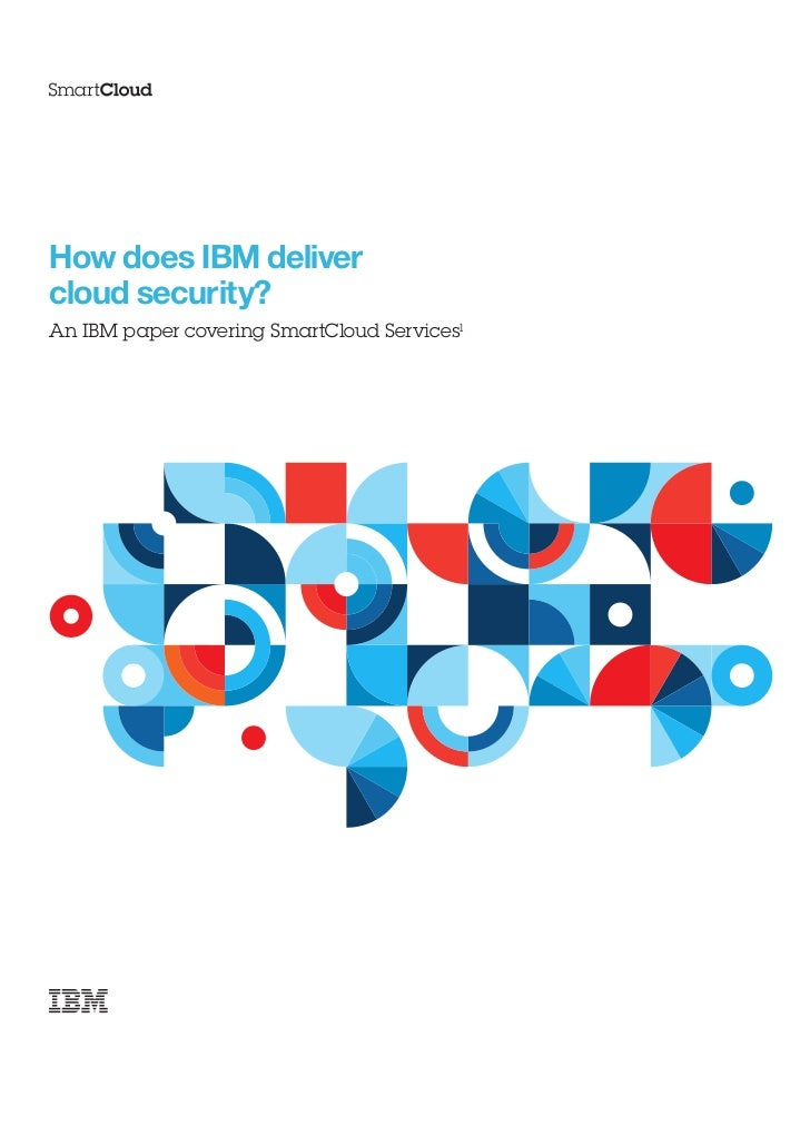 How does IBM delivercloud security?An IBM paper covering SmartCloud Services1