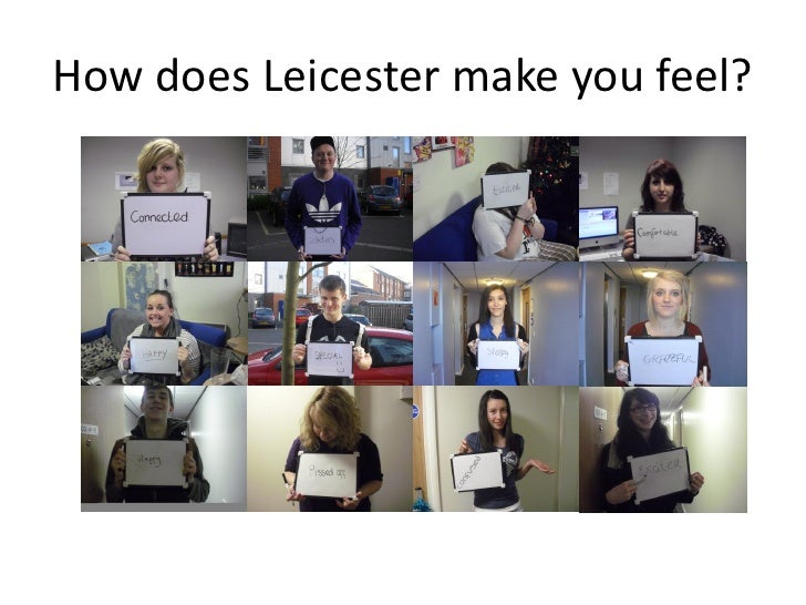 How does Leicester make you feel?