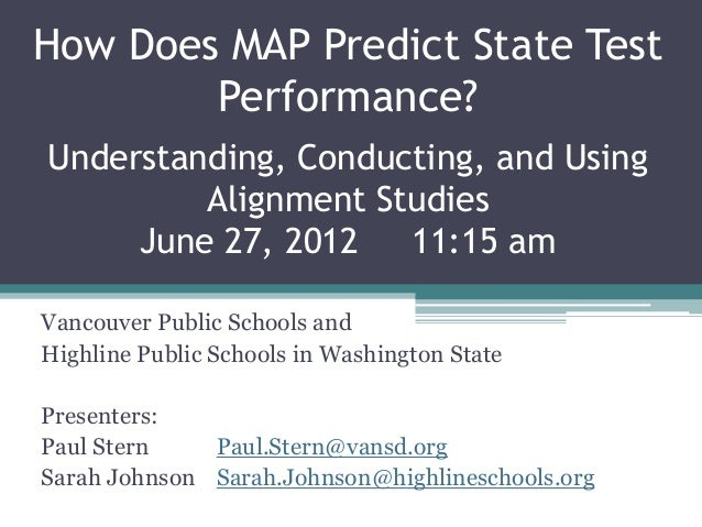 How Does MAP Predict State Test        Performance?Understanding, Conducting, and Using         Alignment Studies     June...