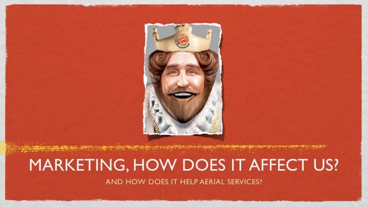 MARKETING, HOW DOES IT AFFECT US?         AND HOW DOES IT HELP AERIAL SERVICES?