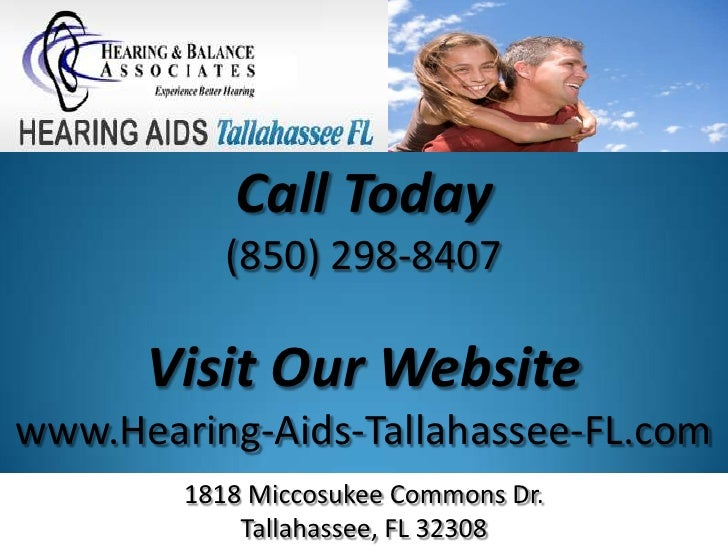 Call Today           (850) 298-8407      Visit Our Websitewww.Hearing-Aids-Tallahassee-FL.com        1818 Miccosukee Commo...