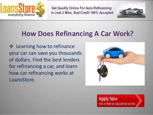 How Does Refinancing Work >> How Does Refinancing A Auto Loan Work