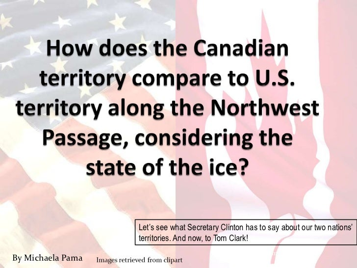 Let's see what Secretary Clinton has to say about our two nations'                   territories. And now, to Tom Clark!  ...