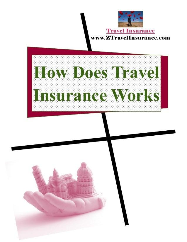 How Does Travel Insurance Works Travel Insurance www.ZTravelInsurance.com