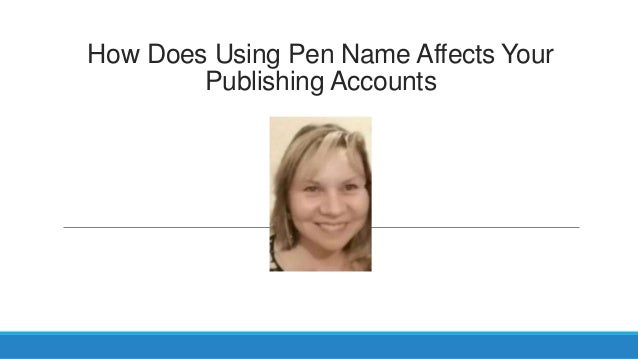How Does Using Pen Name Affects Your Publishing Accounts