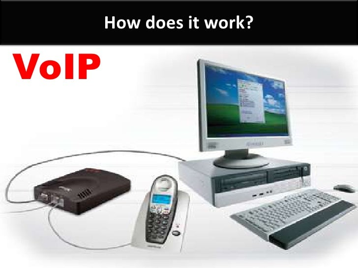 How does it work?<br />VoIP<br />