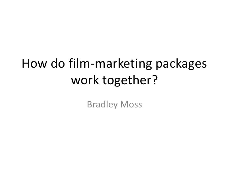 How do film-marketing packages work together?<br />Bradley Moss<br />