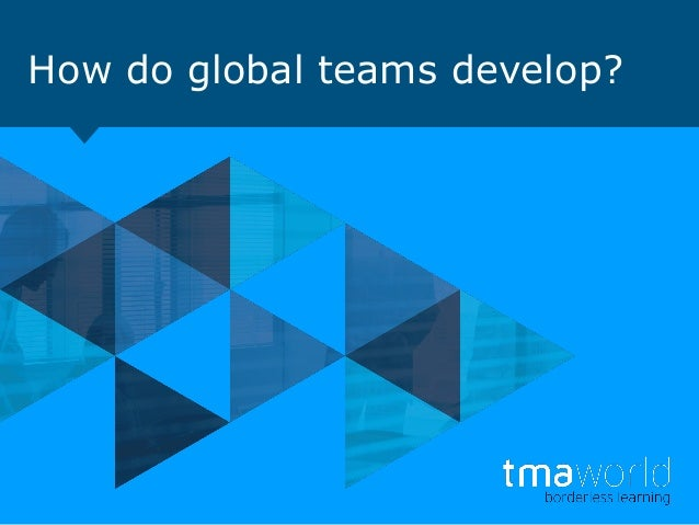 How do global teams develop?