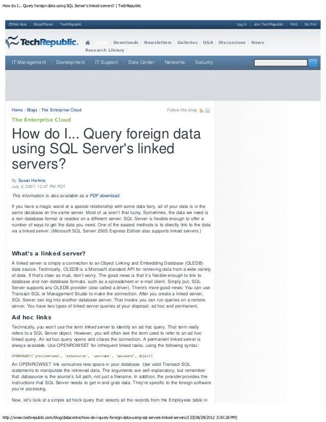 How do I... Query foreign data using SQL Servers linked servers? | TechRepublic   ZDNet Asia    SmartPlanet     TechRepubl...