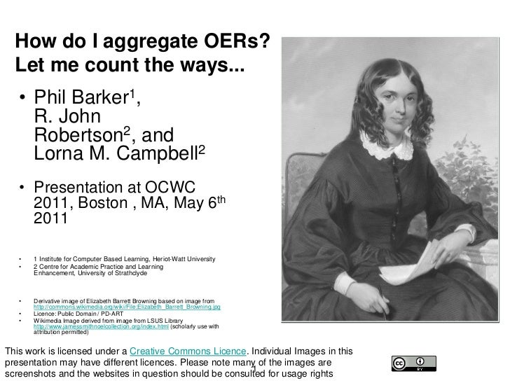 How do I aggregate OERs? Let me count the ways...<br />Phil Barker1, R. John Robertson2, and Lorna M. Campbell2<br />Prese...
