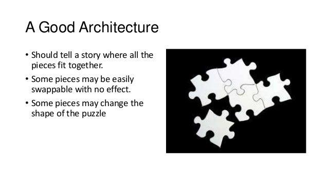 ... 5. A Good Architecture ...