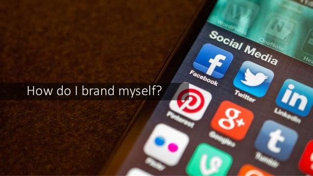 How do I brand myself?