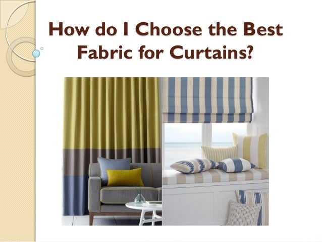 How do i choose the best fabric for curtains - Choosing the best slipcover fabrics for your home ...