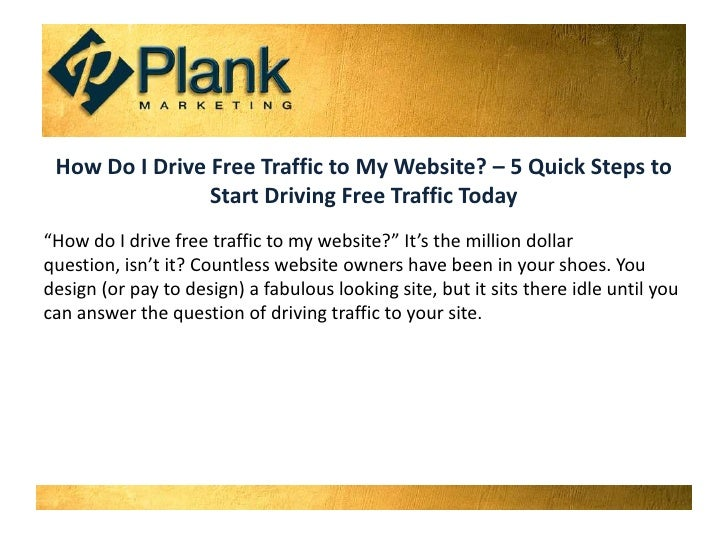 "How Do I Drive Free Traffic to My Website? – 5 Quick Steps to Start Driving Free Traffic Today<br />""How do I drive free t..."