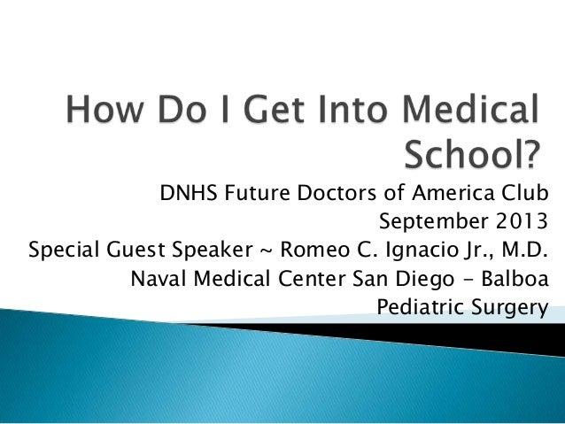 DNHS Future Doctors of America Club September 2013 Special Guest Speaker ~ Romeo C. Ignacio Jr., M.D. Naval Medical Center...