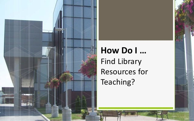 How Do I … Find Library Resources for Teaching?