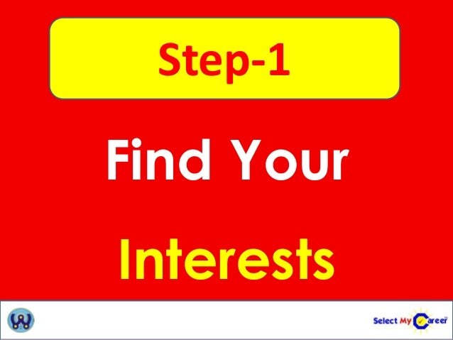 find your interests step 1