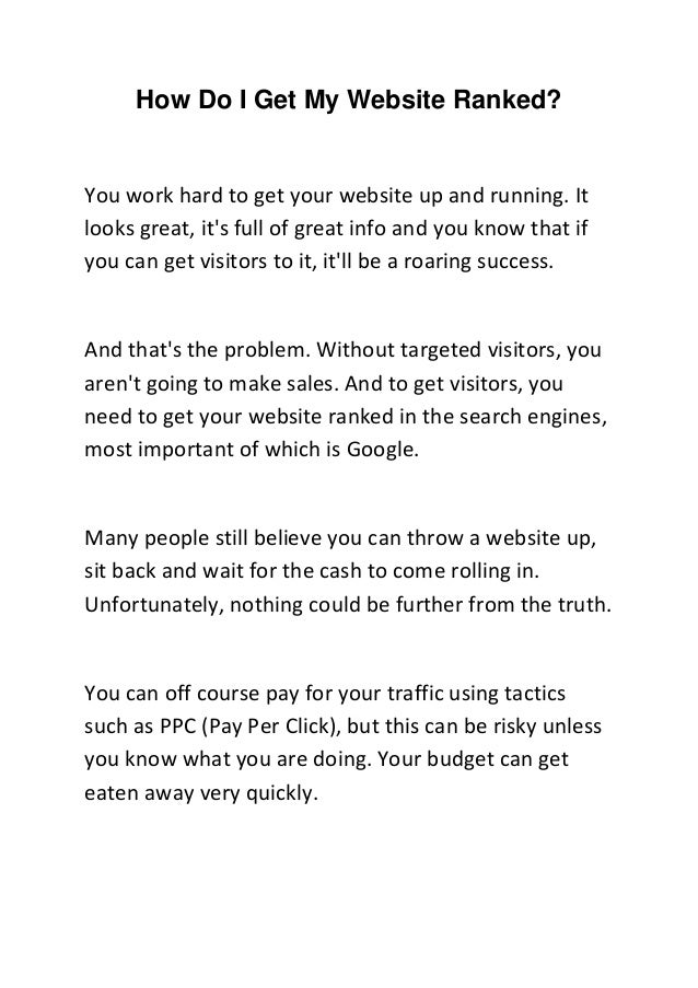 How Do I Get My Website Ranked?You work hard to get your website up and running. Itlooks great, its full of great info and...