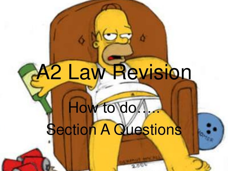 A2 Law Revision<br />How to do…..<br />Section A Questions<br />